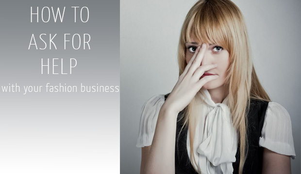 ask for help with yoiur fashion business